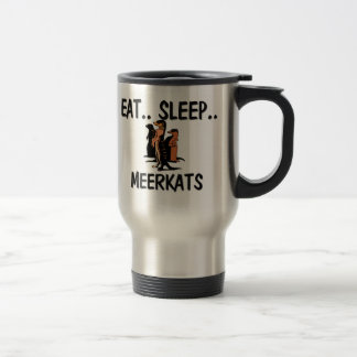 Eat Sleep MEERKATS Travel Mug