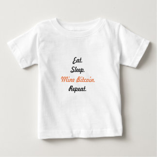 Eat. Sleep. Mine Bitcoin. Repeat. Baby T-Shirt