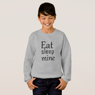 Eat sleep mine sweatshirt