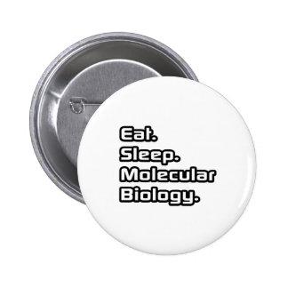 Eat. Sleep. Molecular Biology. 6 Cm Round Badge