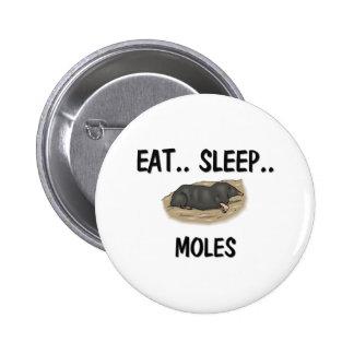 Eat Sleep MOLES 6 Cm Round Badge