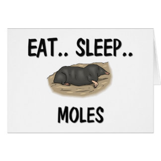 Eat Sleep MOLES Card