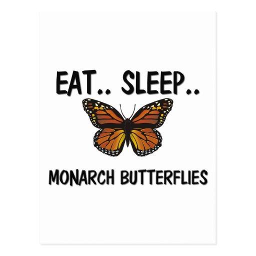 Eat Sleep MONARCH BUTTERFLIES Postcards
