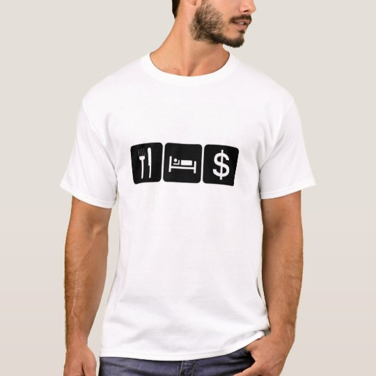 Eat sleep money T-Shirt