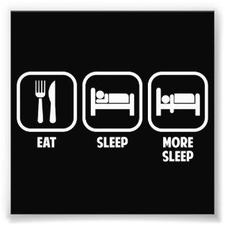EAT, SLEEP, MORE SLEEP PHOTO ART
