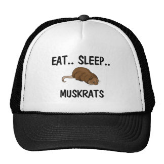 Eat Sleep MUSKRATS Cap