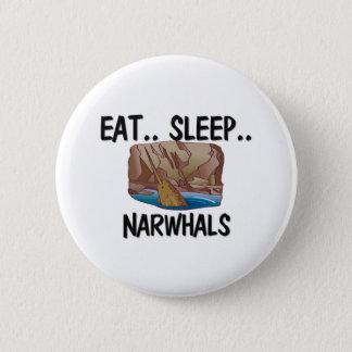 Eat Sleep NARWHALS 6 Cm Round Badge