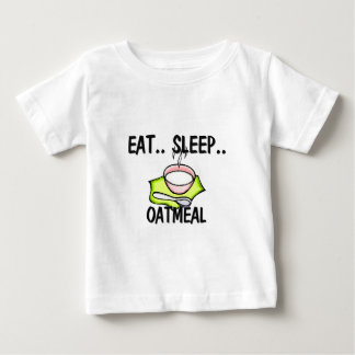 Eat Sleep OATMEAL Baby T-Shirt