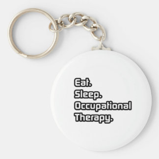 Eat. Sleep. Occupational Therapy. Basic Round Button Key Ring