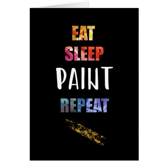 Eat, Sleep, Paint, Repeat. Painters Artists Gift Card