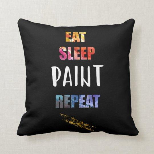 Eat, Sleep, Paint, Repeat. Painters Artists Gift Cushion