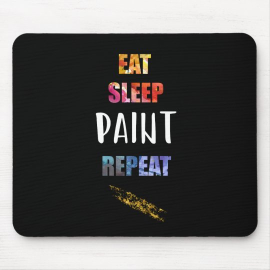 Eat, Sleep, Paint, Repeat. Painters Artists Gift Mouse Mat