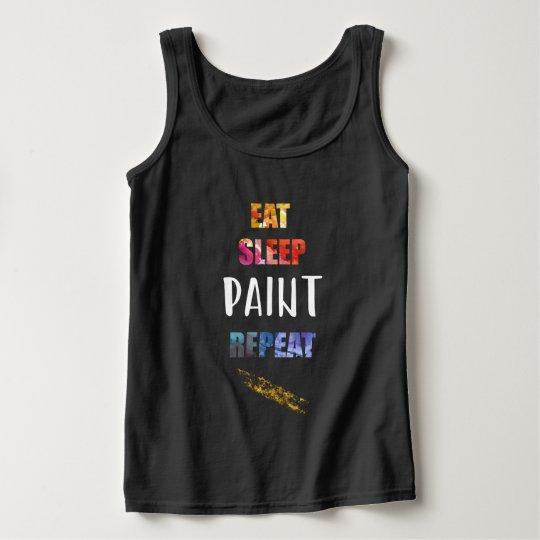 Eat, Sleep, Paint, Repeat. Painters Artists Gift Tank Top