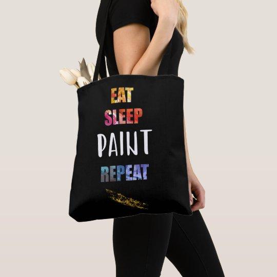 Eat, Sleep, Paint, Repeat. Painters Artists Gift Tote Bag