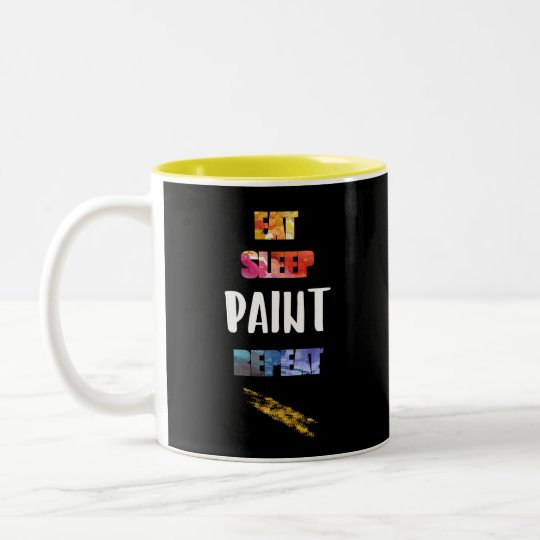 Eat, Sleep, Paint, Repeat. Painters Artists Gift Two-Tone Coffee Mug