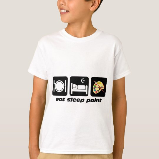Eat sleep paint T-Shirt