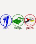 Eat Sleep Paint T Shirts