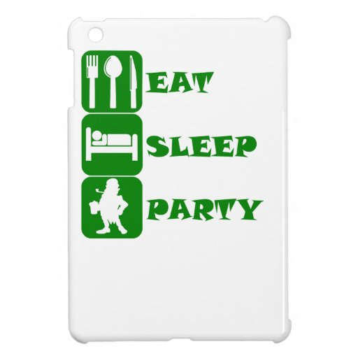 Eat Sleep Party Cover For The iPad Mini