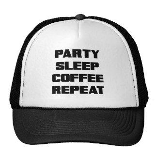 EAT SLEEP PARTY SLEEP COFFEE REPEAT CAP