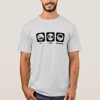 Eat. Sleep. Ping Pong. T-shirt