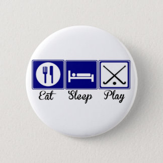 Eat, Sleep, Play - Field Hockey 6 Cm Round Badge