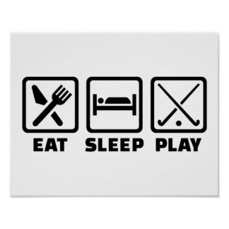Eat sleep play field hockey poster