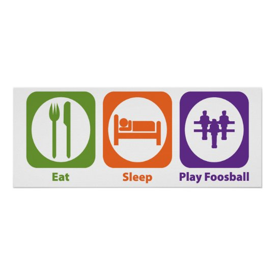Eat Sleep Play Foosball Poster