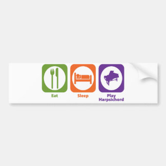 Eat Sleep Play Harpsichord Bumper Sticker