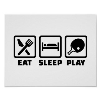 Eat Sleep Play Ping Pong Poster