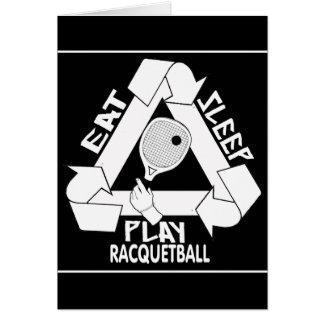 EAT, SLEEP, PLAY RACQUETBALL GREETING CARD