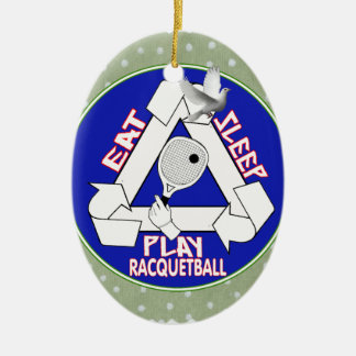 EAT, SLEEP, PLAY RACQUETBALL - REPEAT CERAMIC OVAL DECORATION