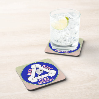 EAT, SLEEP, PLAY RACQUETBALL - REPEAT DRINK COASTER