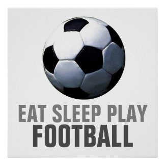 Eat Sleep Play Soccer Football Unique Artwork Poster