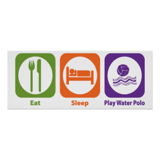 Eat Sleep Play Water Polo Poster