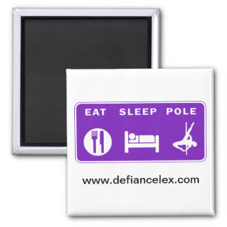 Eat Sleep Pole Magnet