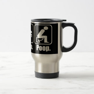 Eat Sleep Poop Travel Mug