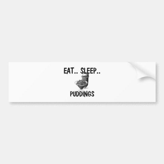 Eat Sleep PUDDINGS Bumper Sticker