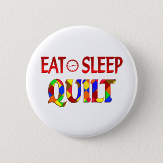 Eat Sleep Quilt 6 Cm Round Badge