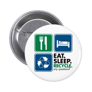 Eat Sleep Recycle 6 Cm Round Badge