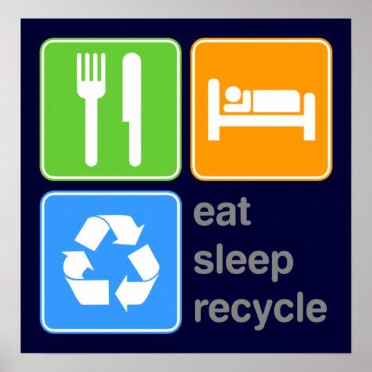 Eat Sleep Recycle Poster