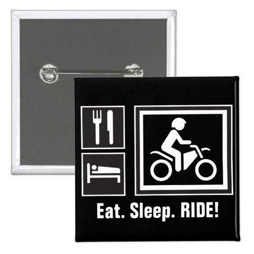 Eat. Sleep. RIDE! Pin