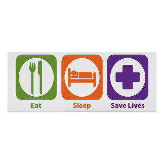 Eat Sleep Save Lives Poster