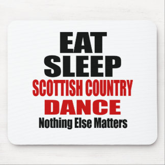EAT SLEEP SCOTTISH COUNTRY DANCING MOUSE PAD