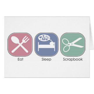 Eat Sleep Scrapbook Greeting Card