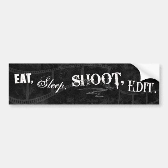 Eat, Sleep, Shoot, Edit. Bumper Sticker