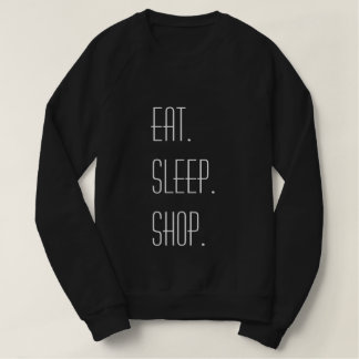 Eat, Sleep, Shop Sweatshirt