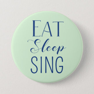 Eat, Sleep, Sing Button