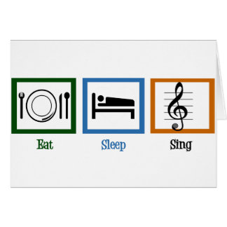 Eat Sleep Sing Card