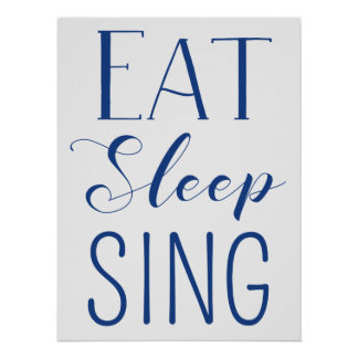 Eat, Sleep, Sing Poster