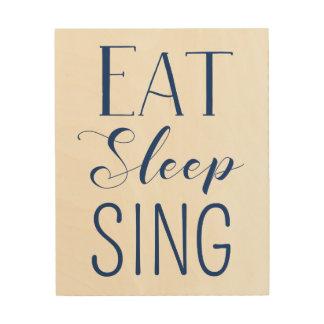 Eat, Sleep, Sing Sign